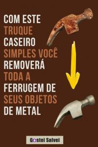 Com este truque caseiro simples você removerá toda a ferrugem de seus objetos de metal