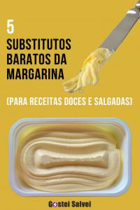5 Substitutos baratos da MARGARINA (para receitas doces e salgadas)