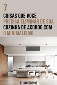 7 Coisas que você precisa eliminar de sua cozinha de acordo com o minimalismo