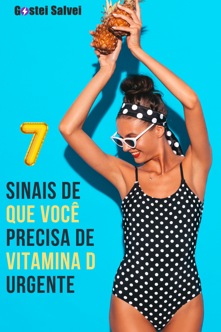 You are currently viewing 7 Sinais de que você precisa de vitamina D