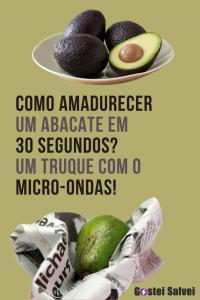 Como amadurecer um abacate em 30 segundos. Um truque com o micro-ondas!