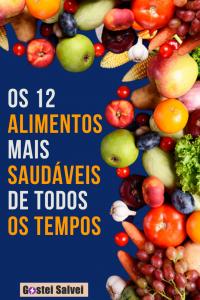 Os 12 alimentos mais saudáveis de todos os tempos