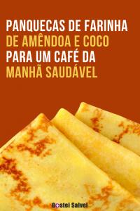 Panquecas de farinha de amêndoa e coco – Aprenda a preparar para um café da manhã saudável
