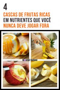 4 Cascas de frutas ricas em nutrientes que você nunca deve jogar fora