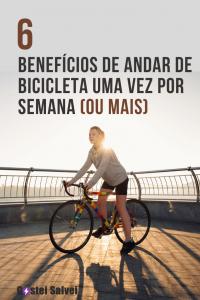 6 Benefícios de andar de bicicleta uma vez por semana (ou mais)