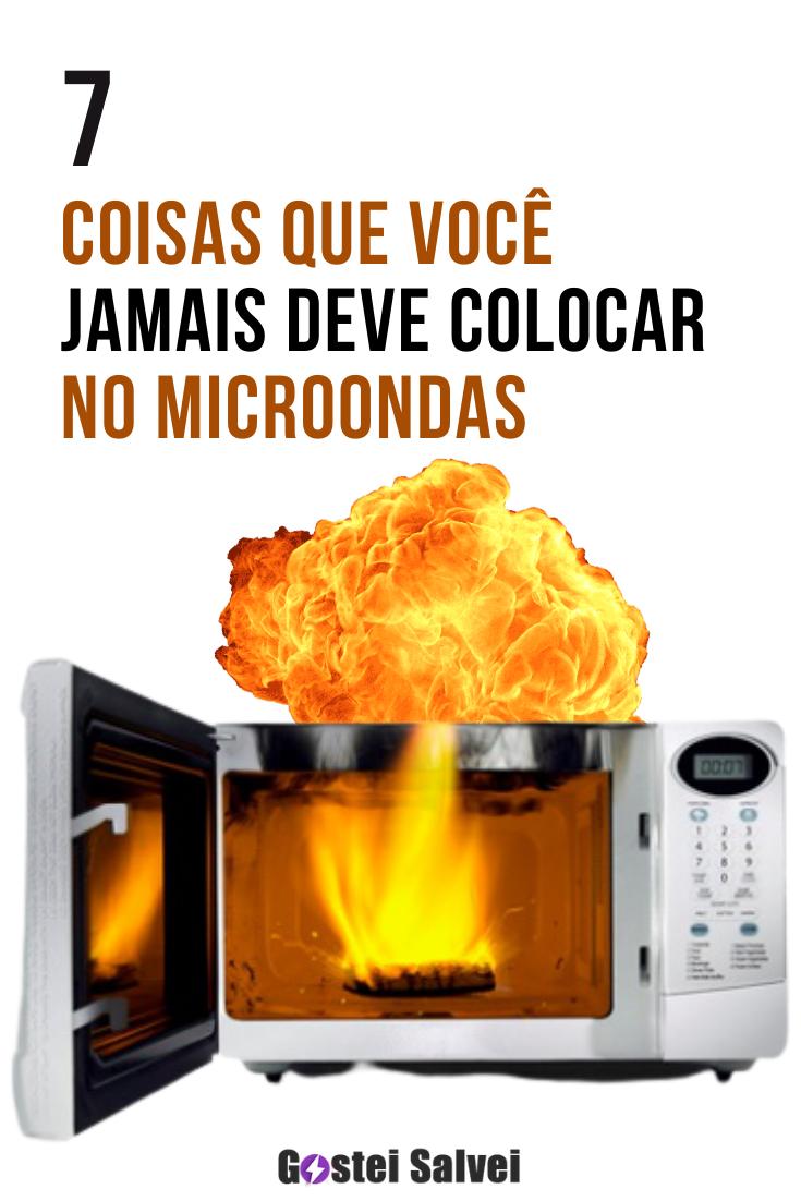 You are currently viewing 7 Coisas que você JAMAIS deve colocar no microondas