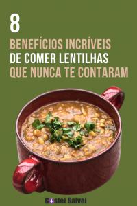 8 Benefícios incríveis de comer lentilhas que nunca te contaram