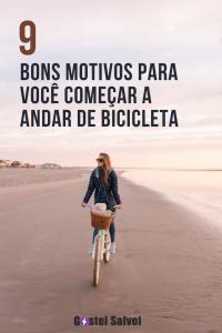 9 Bons motivos para começar a andar de bicicleta o quanto antes