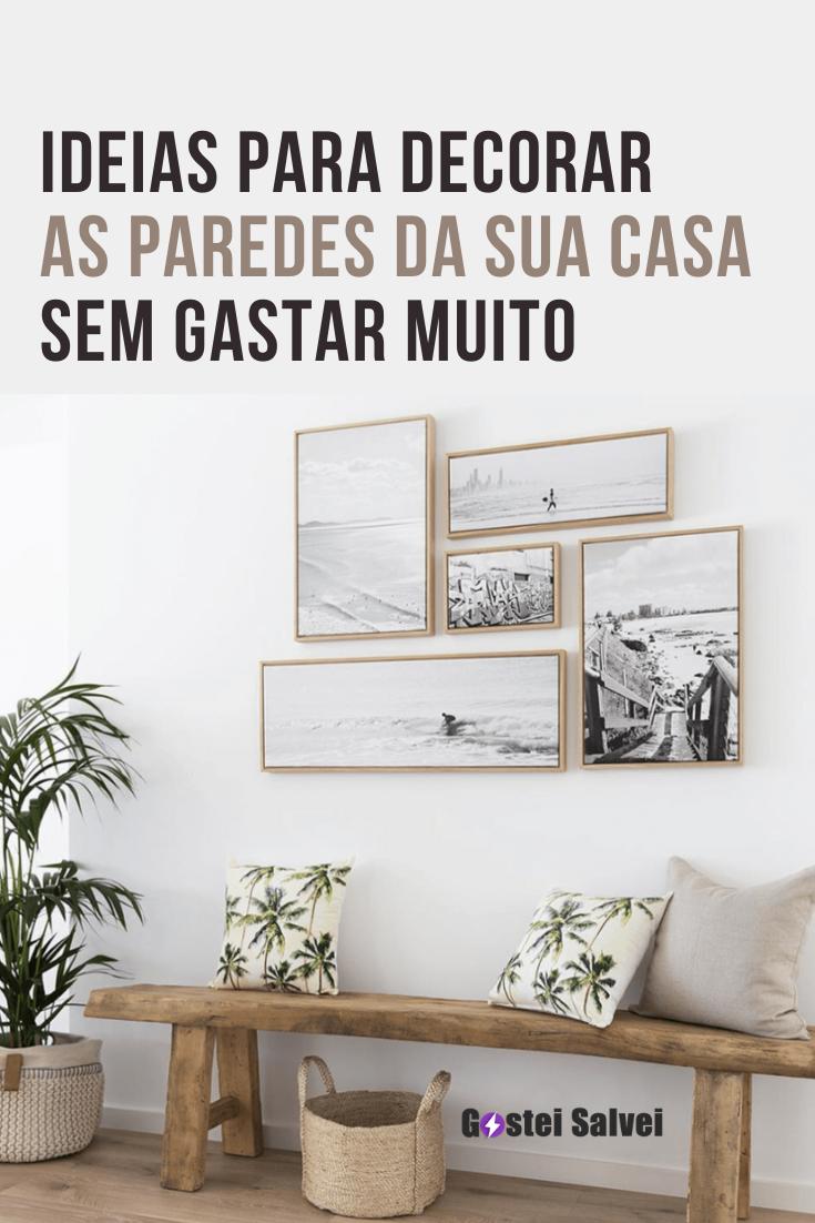 Ideias para decorar as paredes da sua casa sem gastar muito