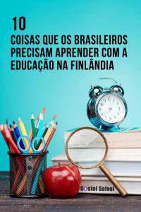 10 Coisas que os brasileiros precisam aprender com a educação na Finlândia