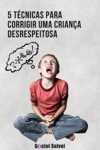 5 Técnicas para corrigir uma criança desrespeitosa