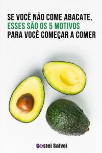 Se você não come abacate, esses são os 5 motivos para você começar a comer