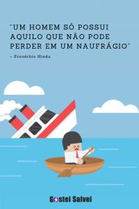 """Read more about the article """"Um homem só possui o que não pode perder em um naufrágio"""" – Provérbio Hindu"""