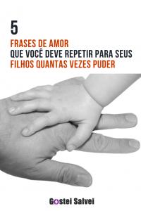 Read more about the article 5 Frases de amor que você deve repetir para seus filhos quantas vezes puder