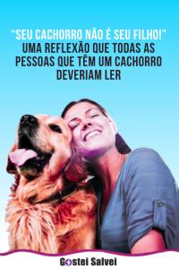 """Read more about the article """"Seu cachorro não é seu filho!"""" Uma reflexão que todas as pessoas que têm um cachorro deveriam ler"""