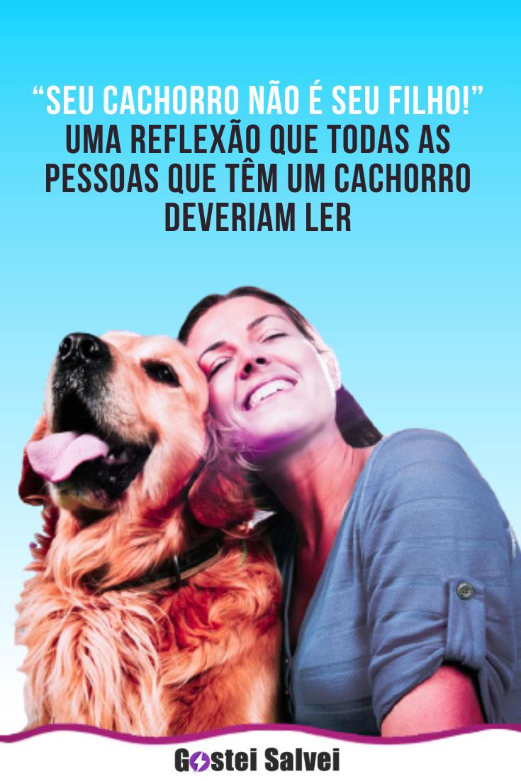 """You are currently viewing """"Seu cachorro não é seu filho!"""" Uma reflexão que todas as pessoas que têm um cachorro deveriam ler"""