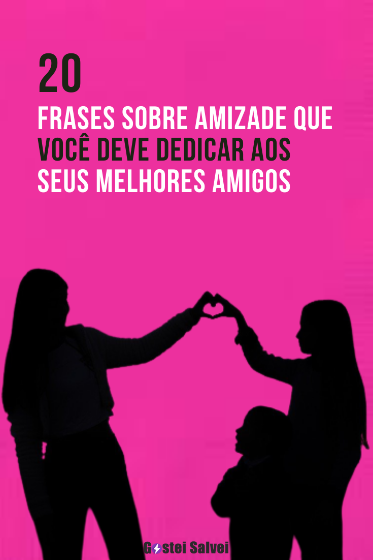 You are currently viewing 20 Frases sobre amizade que você deve dedicar aos seus melhores amigos