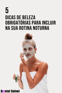 Read more about the article 5 Dicas de beleza obrigatórias para incluir na sua rotina noturna