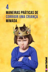 Read more about the article 4 Maneiras práticas de corrigir uma criança mimada