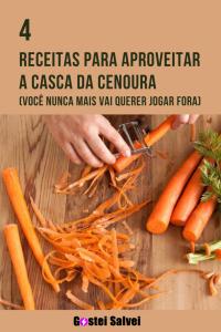Read more about the article 4 Receitas para aproveitar a casca da cenoura (Você nunca mais vai querer jogar fora)