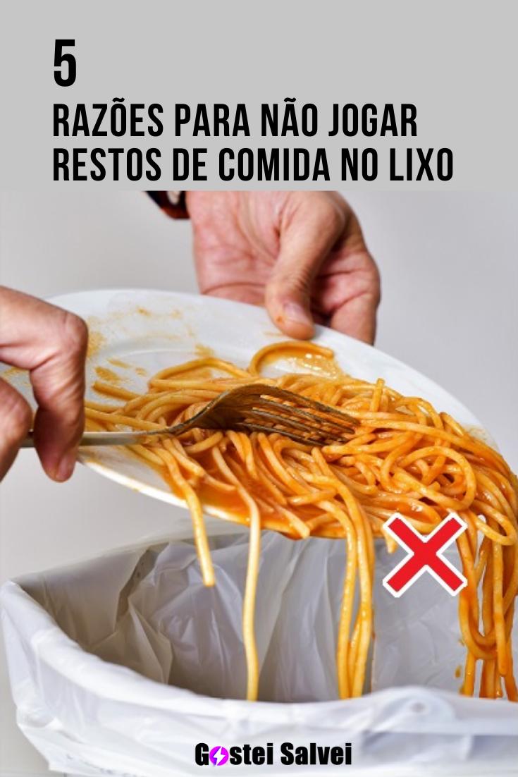You are currently viewing 5 Razões para não jogar restos de comida no lixo