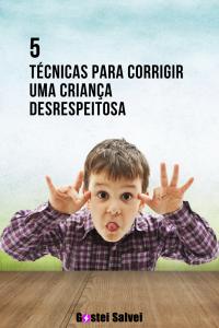 Read more about the article 5 Técnicas para corrigir uma criança desrespeitosa