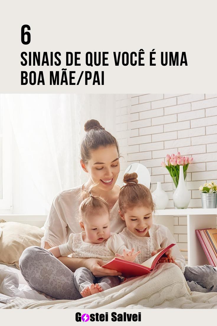 You are currently viewing 6 Sinais de que você é uma boa mãe/pai