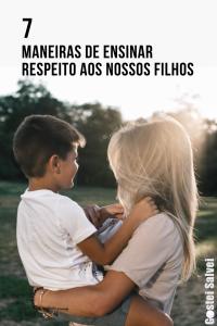 Read more about the article 7 Maneiras de ensinar respeito aos nossos filhos