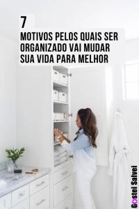 Read more about the article 7 Motivos pelos quais ser organizado vai mudar sua vida para melhor