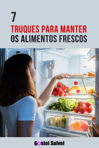 Read more about the article 7 Truques para manter os alimentos frescos