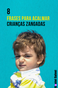 Read more about the article 8 Frases Para Acalmar Crianças Zangadas