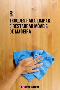 Read more about the article 8 Truques para limpar e restaurar móveis de madeira