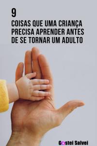 Read more about the article 9 Coisas que uma criança precisa aprender antes de se tornar um adulto